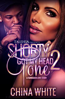 Shorty Got My Head Gone 2: An Forbidden Love Story