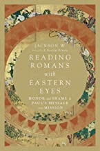 Reading Romans with Eastern Eyes: Honor and Shame in Paul's Message and Mission