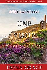 Une Visite Contrariante (Un Roman Policier de Lacey Doyle – Tome 4) Format Kindle