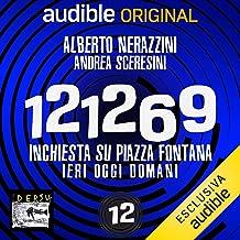 Senza giustizia né alibi: 121269. Inchiesta su Piazza Fontana 12