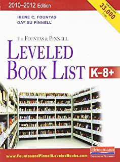 The Fountas & Pinnell Leveled Book List, K-8+: 2010-2012 Edition, Print Version