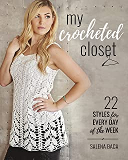 My Crocheted Closet: 22 Styles for Every Day of the Week