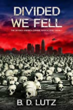 Divided We Fell (The Divided America Zombie Apocalypse Book 1)