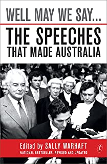 Well May We Say...: The Speeches That Made Australia