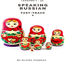 Speaking Russian Fast-Track 1, Lesson 1-50
