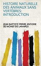 Histoire naturelle des animaux sans vertèbres: Introduction (French Edition)