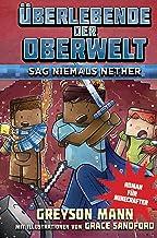 Überlebende der Oberwelt: Sag niemals Nether: Roman für Minecrafter (German Edition)