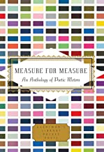 Measure for Measure: An Anthology of Poetic Meters (Everyman's Library Pocket Poets Series)