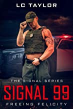 Signal 99: Freeing Felicity (The Signal Series Book 2) (English Edition)