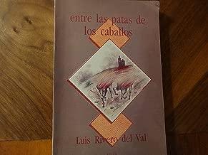 Entre las patas de los caballos (Colección de historia) (Spanish Edition)