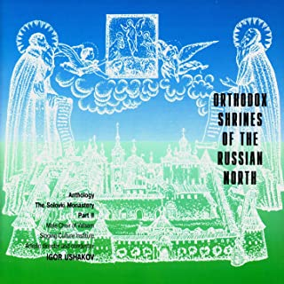 Orthodox Shrines of the Russian North. The Solovki Monastery. Volume One