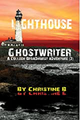Lighthouse Ghostwriter: A Colleen Broadhurst Adventure(3) Kindle Edition