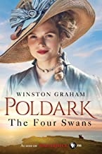 The Four Swans: A Novel of Cornwall, 1795-1797 (Poldark Book 6)
