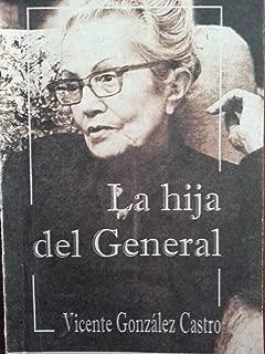 La Hija Del General.memorias De Dulce Maria Loynaz.