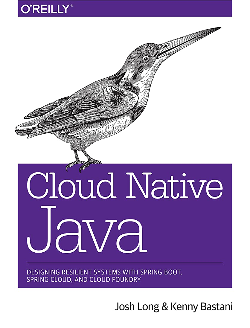 カトリック教徒もっとリビジョンCloud Native Java: Designing Resilient Systems with Spring Boot, Spring Cloud, and Cloud Foundry (English Edition)