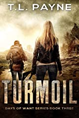 Turmoil: A Post Apocalyptic EMP Survival Thriller (Days of Want Series Book 3) Kindle Edition