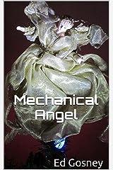 Mechanical Angel (A Short Story) Kindle Edition