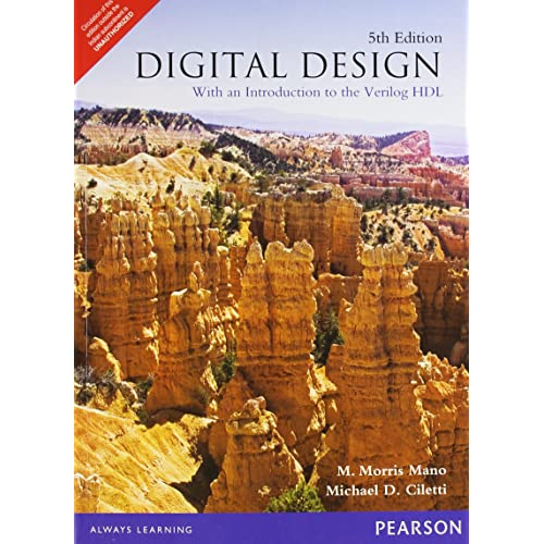 Digital Design: With an Introduction to the Verilog HDL 5th Ed. By Morris Mano (International Economy Edition)