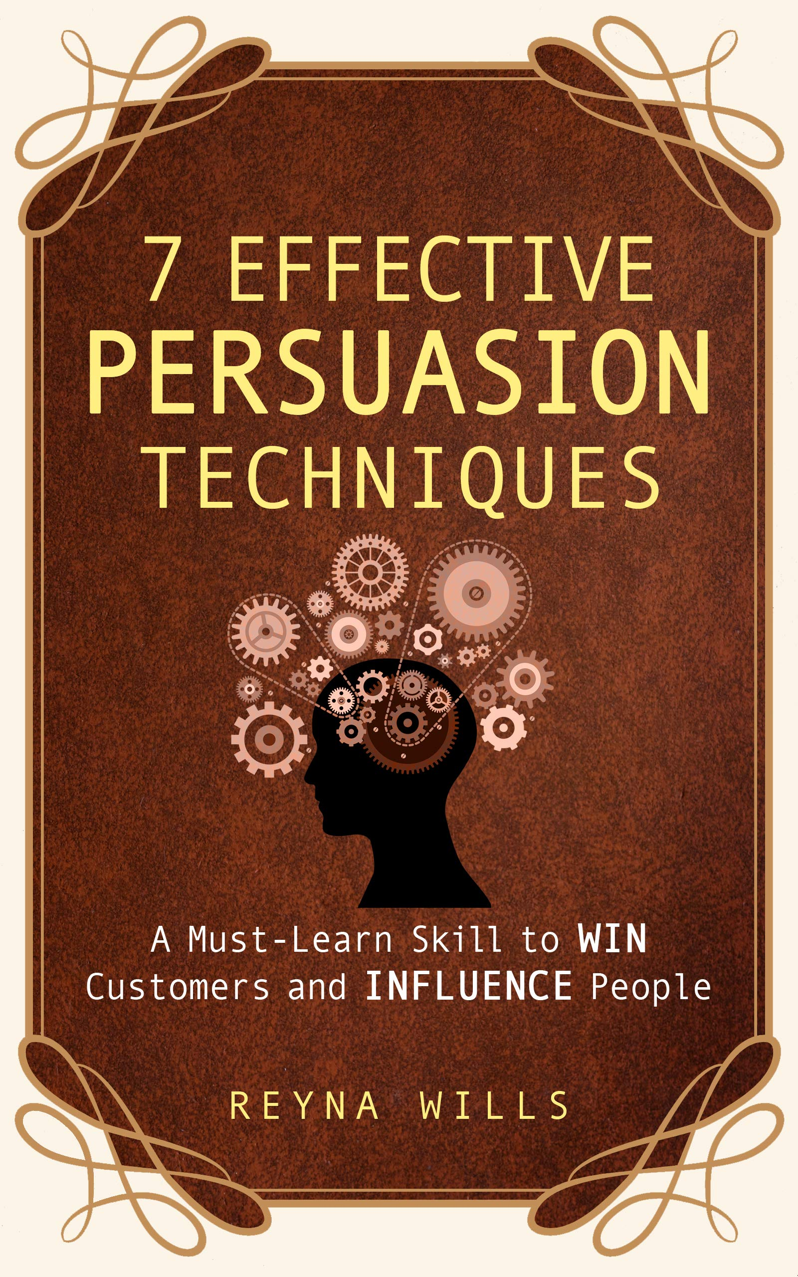 7 Effective Persuasion Techniques: A Must-Learn Skill to Win Customers and Influence People
