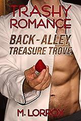 Trashy Romance: Back-Alley Treasure Trove Kindle Edition
