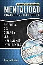 Mentalidad Financiera Ganadora: Gerencia del Dinero y las Inversiones Inteligentes (Exito Financiero nº 1) (Spanish Edition)