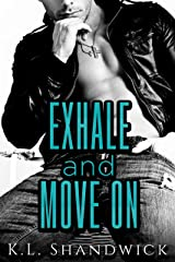 Exhale and Move On Kindle Edition