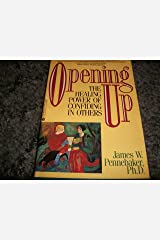 Opening Up: The Healing Power of Confiding in Others Paperback