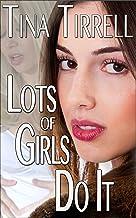 Lots of Girls Do It: *a Tale of Erotic Innocence Lost*