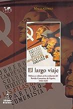 El largo viaje: Política y cultura en la evolución del Partido Comunista de España (1920-1939)