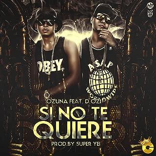 Si No Te Quiere (feat. D.OZi)