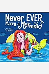 Never EVER Marry a Mermaid Kindle Edition