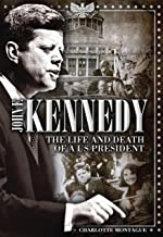 John F. Kennedy: The Life and Death of a US President (Oxford People)