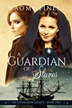 A Guardian of Slaves (The Livingston Legacy: Book 2)