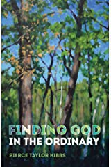 Finding God in the Ordinary Kindle Edition