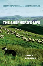 The Shepherd's Life: Modern Dispatches from an Ancient Landscape