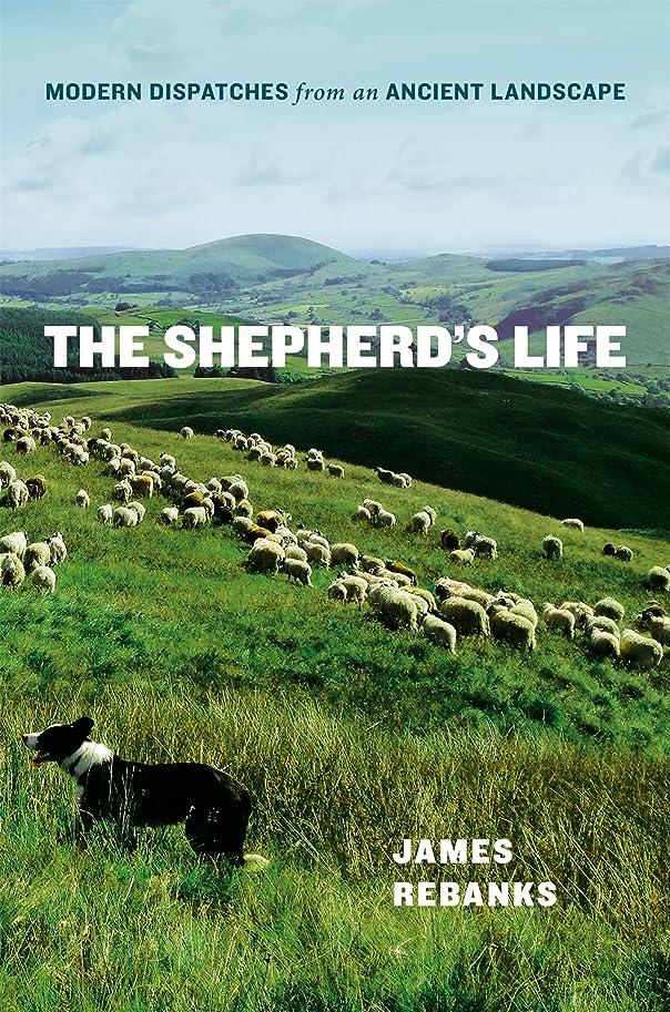 せがむ氷人差し指The Shepherd's Life: Modern Dispatches from an Ancient Landscape