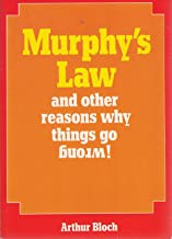 Murphy's Law and Other Reasons Why Things Go Wrong