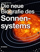 Die neue Biografie des Sonnensystems (German Edition)
