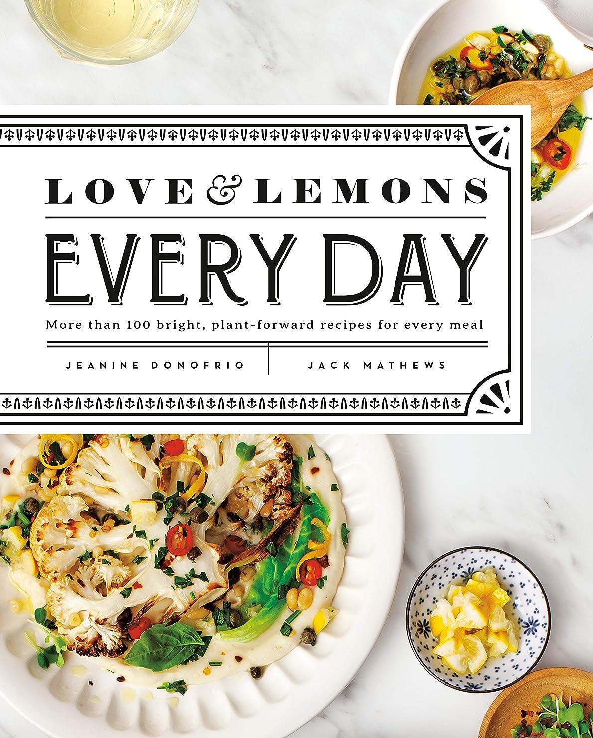レイア達成するずるいLove and Lemons Every Day: More than 100 Bright, Plant-Forward Recipes for Every Meal (English Edition)