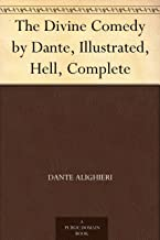 The Divine Comedy by Dante, Illustrated, Hell, Complete