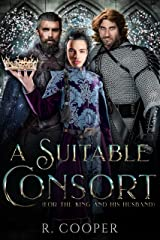 A Suitable Consort (For the King and His Husband) Kindle Edition