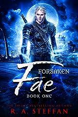 Forsaken Fae: Book One Kindle Edition