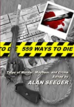 559 Ways To Die: Tales of Murder, Mayhem and Crime (English Edition)