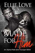 Made For Him: An Alpha Mechanic and Younger BBW Romance