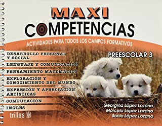 Maxicompetencias Preescolar 3: Actividades Para Todos Los Campos Formativos (Spanish Edition)