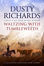 Waltzing with Tumbleweeds: A Collection of Western Short Stories