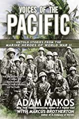 Voices of the Pacific: Untold Stories from the Marine Heroes of World War II Kindle Edition