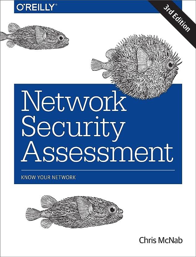 全体に変換する従事するNetwork Security Assessment: Know Your Network (English Edition)