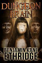 Dungeon Brain Kindle Edition