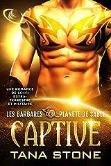 Captive: Une romance de science-fiction extra-terrestre et militaire (Les Barbares de la planète de sable t. 2) Format Kindle